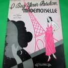 I BEG YOUR PARDON, MADEMOISELLE Vintage Piano/Vocal/Guitar Sheet Music © 1932