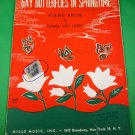 GAY BUTTERFLIES IN SPRINGTIME Vintage Piano Solo Sheet Music © 1947