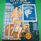 LET IT RAIN! LET IT POUR! Piano/Vocal/Guitar Sheet Music JOE DARCY © 1925