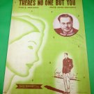 THERE'S NO ONE BUT YOU Vintage Piano/Vocal Sheet Music MART KENNEY © 1946