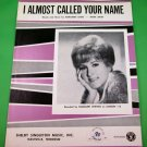 I ALMOST CALLED YOUR NAME Piano/Vocal Sheet Music MARGARET WHITING © 1967