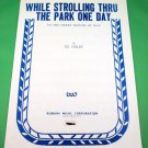 WHILE STROLLING THRU THE PARK ONE DAY Piano/Vocal/Guitar Sheet Music © 1942