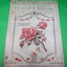 WHEN YOU LOOK IN THE HEART OF A ROSE Vintage Piano/Vocal Sheet Music © 1918