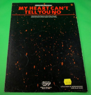 MY HEART CAN'T TELL YOU NO Piano/Vocal Sheet Music ROD STEWART © 1988