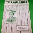 THIS OLE HOUSE Original Piano/Vocal Sheet Music STUART HAMBLEN © 1954