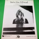 YOU'VE GOT A FRIEND Piano/Vocal/Guitar Sheet Music CAROLE KING © 1971