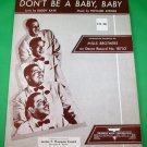 DON'T BE A BABY, BABY Vintage Piano/Vocal Sheet Music MILLS BROTHERS © 1946