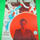 AROUND THE CORNER Comedy Fox Trot Song Sheet Music ART KASSEL © 1930