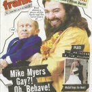 FRANK CANADIAN SATIRICAL MAGAZINE Volume 2 Issue 67 July 16, 2008 MIKE MYERS