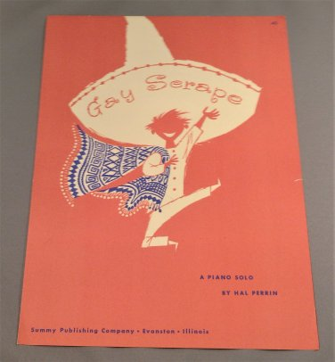 GAY SERAPE Piano Solo Sheet Music by Hal Perrin © 1957
