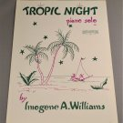 TROPIC NIGHT Piano Solo Sheet Music Imogene A. Williams © 1955