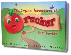 The Organic Adventures of Tucker the Tomato children's book