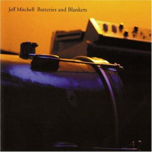Batteries And Blankets [Audio CD] Jeff Mitchell