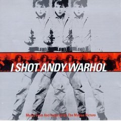 I Shot Andy Warhol: Music From And Inspired By The Motion Picture [SOUNDTRACK]
