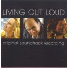 Living Out Loud: Original Soundtrack Recording [SOUNDTRACK]