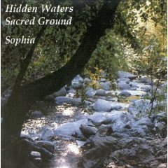 Hidden Waters/Sacred Ground by Sophia (New Age) (Audio CD - April 22, 1999)