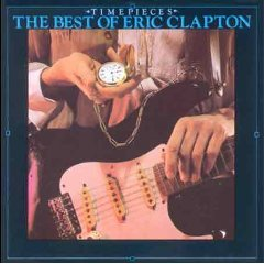 Timepieces: The Best of Eric Clapton by Eric Clapton (Audio CD - Oct 25, 1990) - Import