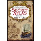 A Secret Atlas (Book One in the Age of Discovery Trilogy) by Michael Stackpole