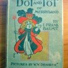 Dot and Tot of Merryland. 1918 edition. Frank Baum (c.1901)
