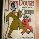 John Dough and the Cherub. 1st edition. Frank Baum (c.1906)