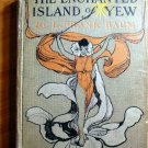 The Enchanted island of Yew . 1st edition. Frank Baum (c.1903)