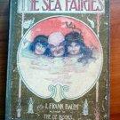 The Sea Fairies. 1st edition, 1st state. Frank Baum. (c.1911)