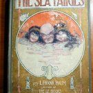 The Sea Fairies. 1st edition, 1st state. Frank Baum. (c.1911)