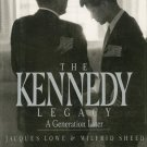 The Kennedy Legacy A Generation Later Jacques Lowe & Wilfrid Sheed