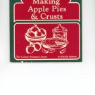Making Apple Pies & Crusts Cookbook by  Phyllis Hobson