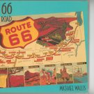 Route 66 The Mother Road Here We Are On Route 66 Michael Wallis