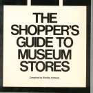 The Shoppers Guide To Museum Stores by Shelley Hodupp