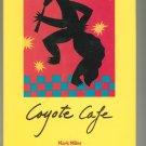 Coyote Cafe Cookbook by Mark Miller