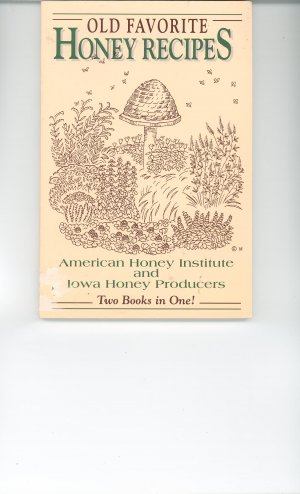 Old Favorite Honey Recipes Cookbook