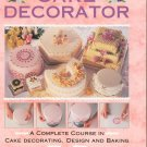 The Ultimate Cake Decorator by Janice Murfitt & Louise Pickford