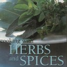 Cooking With Herbs and Spices Cookbook Andi Clevly Katherine Richmond Sallie Morris Lesley Mackley