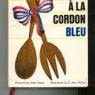 Cooking A La Cordon Bleu Cookbook by Alma Lach