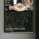 Entertaining With Regis & Kathie Lee Cookbook by Regis Philbin & Kathie Lee Gifford
