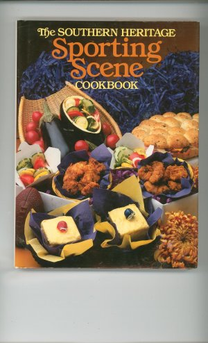 The Southern Heritage Sporting Scene Cookbook by Southern Living