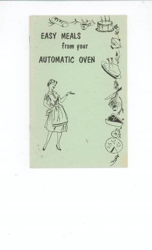 Vintage Easy Meals From Your Automatic Oven Cookbook by Rochester Gas & Electric Company