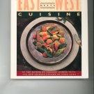 East Meets West Cuisine Cookbook by Ken Hom