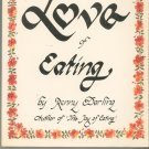 The Love Of Eating Cookbook by Renny Darling