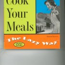 Cook Your Meals The Lazy Way Cookbook by Sharon Bowers