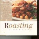 Roasting A Simple Art Cookbook by Barbara Kafka