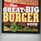 The Great Big Burger Cookbook by Jane Murphy & Liz Yeh Singh 1558322477