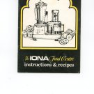 The Iona Food Centre Instructions / Manual and Recipes Cookbook
