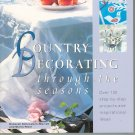 Country Decorating Through The Seasons by Deborah Schneebeli Morrell & Gloria Nicol 0816040506