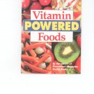 Vitamin Powered Foods Nutrition Guide & Cookbook by Prevention