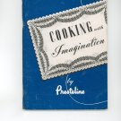 Cooking With Imagination Cookbook by Prestline Vintage Item Pressed Steel Car Co. Inc.