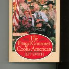 The Frugal Gourmet Cooks American Cookbook by Jeff Smith 0688063470