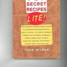 Top Secret Recipes Lite Cookbook by Todd Wilbur 0452280141